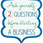 ask-yourself-two-questions-before-starting-a-business